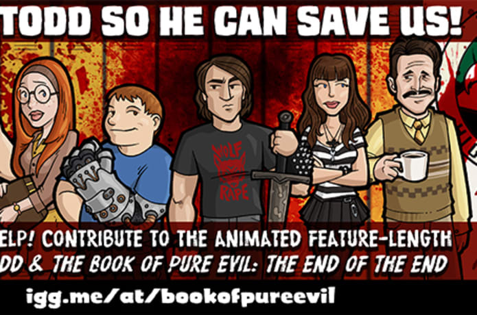 Todd & The Book of Pure Evil: The End of The End  | Indiegogo